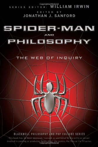 Spider-Man and Philosophy: The Web of Inquiry (The Blackwell Philosophy and Pop Culture Series) by Jonathan J. Sanford (Editor), William Irwin (Series Editor) (4-May-2012) Paperback