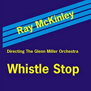 Ray McKinley - Something Old, New, Borrowed And Blue & The New Glenn Miller Orchestra In Hi-Fi