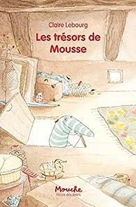 Les trésors de Mousse par Claire Lebourg