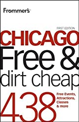 Frommer's Chicago Free and Dirt Cheap (Frommer's Free & Dirt Cheap) by Laura Tiebert (2010-03-09)