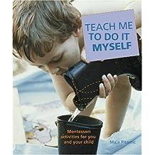 Teach Me to Do it Myself by Maja Pitamic (26-Aug-2004) Paperback