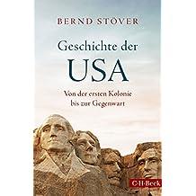 Geschichte der USA: Von der ersten Kolonie bis zur Gegenwart (Beck Paperback)