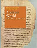 Defining Documents in World History: The Ancient World (2700 B.C.E. - 50 C.E.)