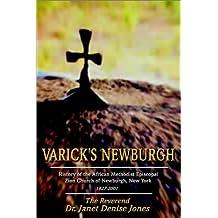 Varick's Newburgh: History of the African Methodist Episcopal Zion Church of Newburgh, New York 1827-2001 by Dr Janet Denise Jones (2003-06-18)