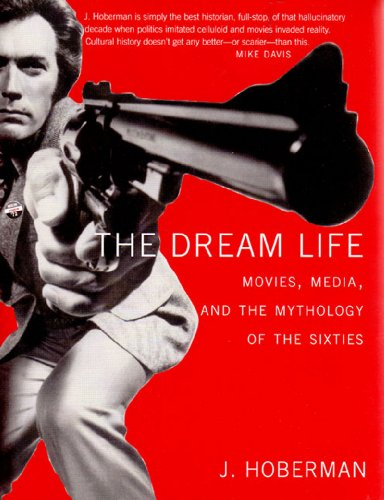 Dream Life: Movies,Media,and the Mythology of the Sixties