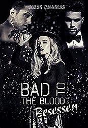 Bad to the Blood: Besessen (Die Black-Bones-Reihe 2)