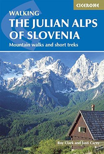 The Julian Alps of Slovenia: Mountain Walks and Short Treks (Cicerone Walking Guide) (English Edition)
