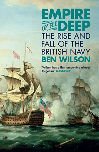 Empire of the Deep: The Rise and Fall of the British Navy (English Edition) por Ben Wilson
