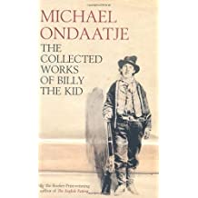 The Collected Works of Billy the Kid by Michael Ondaatje (2004-10-04)