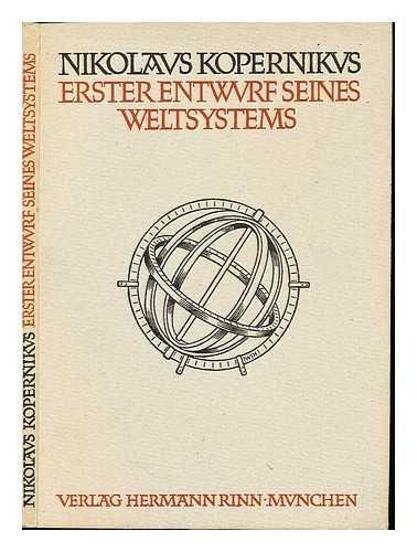 Erster Entwurf seines Weltsystems : sowie eine Auseinandersetzung Johannes Keplers mit Aristoteles uber die Bewegung der Erde