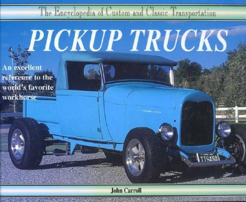 Pickup Trucks (Encyclopedia of Custom & Classic Transportation)