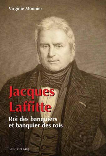 Jacques Laffitte, roi des banquiers et banquier des rois