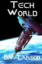 Tech World: Volume 3 (Undying Mercenaries Series) by B. V. Larson (2014-08-06)