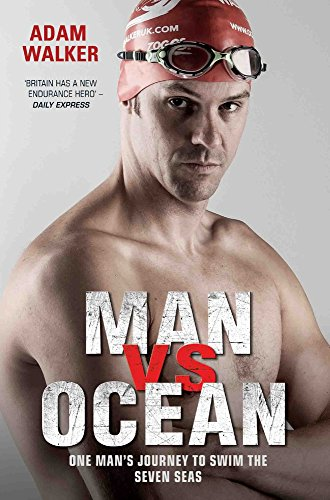 Man Vs Ocean: One Man's Journey to Swim the Seven Seas por Adam Walker