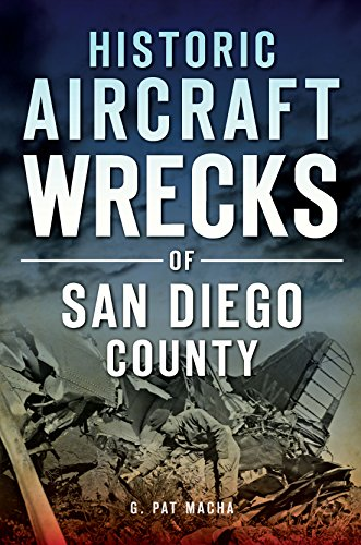 Historic Aircraft Wrecks of San Diego County (Disaster) (English Edition) (R Co Und Aircraft)