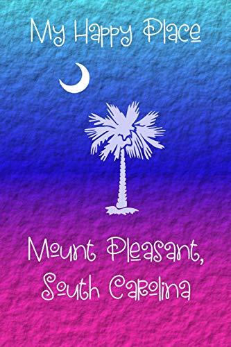 My Happy Place: Mount Pleasant