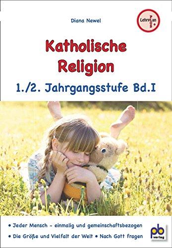 Katholische Religion 1./2. Jahrgangsstufe Bd.I
