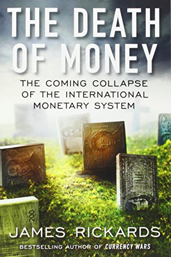 The Death of Money: The Coming Collapse of the International Monetary System - Exchange Rate Geld