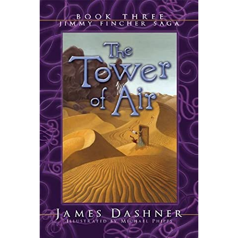 Tower of Air (Jimmy Fincher Saga) by James Dashner (1-Jul-2004) Paperback