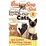Chicken Soup for the Soul: Loving Our Cats: Heartwarming and Humorous Stories about our Feline Family Members by Jack Canfield (2008-08-26)