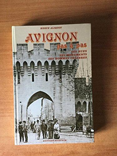 Avignon pas a pas : ses rues, ses monuments, ses hommes célébrés 103197