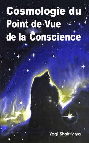 Cosmologie du Point de Vue de la Conscience