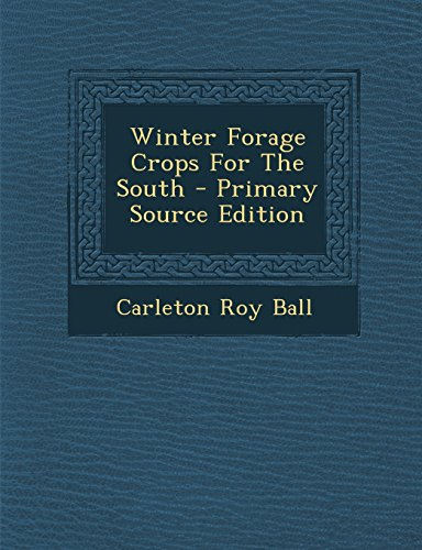 Winter Forage Crops for the South - Primary Source Edition