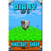 Minecraft: Diary of a Minecraft Sheep Book 3: An Unofficial Minecraft Story Book. Extremely Well Written Masterpiece for All Clever Minecraft Lovers (Minecraft Diary Book) (English Edition)
