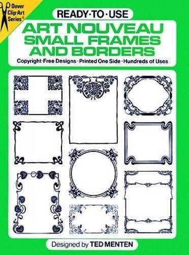 Ready-to-Use Art Nouveau Small Frames and Borders: Copyright-Free Designs, Printed One Side, Hundreds of Uses (Dover Clip-Art Series) -