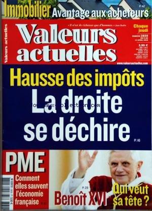 VALEURS ACTUELLES [No 3828] du 08/04/2010 - IMMOBILIER / AVANTAGE AUX ACHETEURS -HAUSSE DES IMPOTS / LA DROITE SE DECHIRE -PME / COMMENT ELLES SAUVENT L'ECONOMIE FRANCAISE -LEPAPE BENOIT XVI / QUI VEUT SA TETE par Collectif