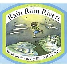 Rain Rain Rivers by Uri Shulevitz (2006-08-08)