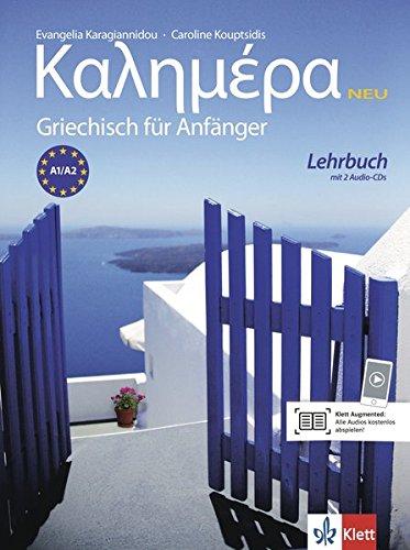 Kalimera Neu: Griechisch für Anfänger. Lehrbuch + 2 Audio-CDs