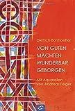 Von guten Mächten wunderbar geborgen: Mit Aquarellen von Andreas Felger - Dietrich Bonhoeffer