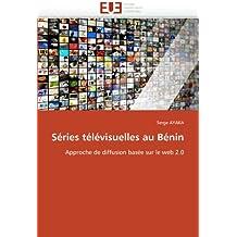 Séries télévisuelles au Bénin: Approche de diffusion basée sur le web 2.0 (Omn.Univ.Europ.)