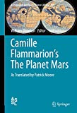 Camille Flammarion's The Planet Mars: As Translated by Patrick Moore (Astrophysics and Space Science Library Book 409) (English Edition)