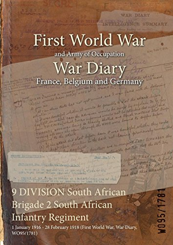 9 DIVISION South African Brigade 2 South African Infantry Regiment: 1 January 1916 - 28 February 1918 (First World War, War Diary, WO95/1781)