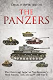 #10: The Panzers: The History and Legacy of Nazi Germany's Most Famous Tanks during World War II