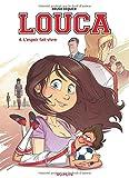 espoir fait vivre (L') : Louca ; 4   Dequier, Bruno. Auteur
