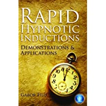 Rapid Hypnotic Inductions: Demonstrations & Applications