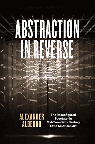 abstraction-in-reverse-the-reconfigured-spectator-in-mid-twentieth-century-latin-american-art