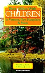 Best Hikes With Children in Vermont, New Hampshire, & Maine by Cynthia C. Lewis (1991-10-02)