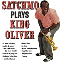 Satchmo Plays King Oliver (Remastered)
