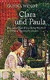 Clara und Paula: Das Leben von Clara Rilke-Westhoff und Paula Modersohn-Becker