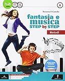Fantasia e musica step by step. Per la Scuola media. Con e-book. Con espansione online. Con 3 DVD-ROM. Con Libro: Sestino: A-B-C