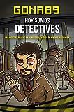 Hoy somos detectives: Una aventura piliciaca y de misterio, cargada de humor e imaginación (Fuera de Colección)