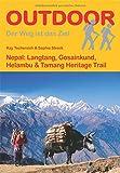 Nepal: Langtang, Gosainkund, Helambu & Tamang Heritage Trail (OutdoorHandbuch) (Der Weg ist das Ziel)