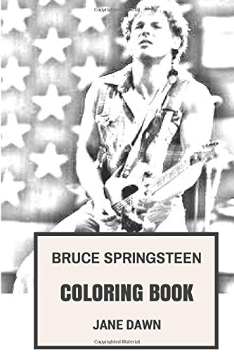 Bruce Springsteen Coloring Book: Legendary Americana and Visual Poet The Boss Inspired Adult Coloring Book (Coloring Book for Adults)