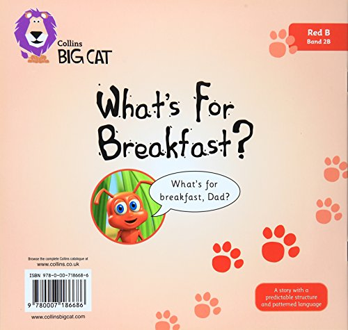 What's For Breakfast: A picture story about three hungry ants. (Collins Big Cat): Band 02b/Red B