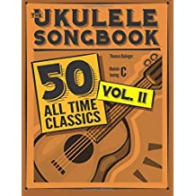 The Ukulele Songbook: 50 All Time Classics – VOLUME II