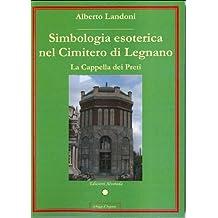 Simbologia esoterica nel Cimitero di Legnano - La Cappella dei Preti